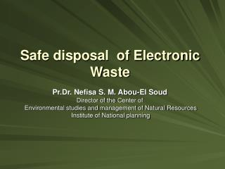Safe disposal  of Electronic Waste