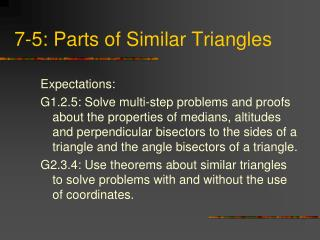 7-5: Parts of Similar Triangles