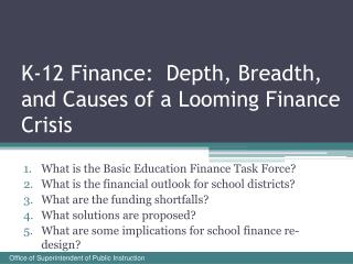 K-12 Finance:  Depth, Breadth, and Causes of a Looming Finance Crisis