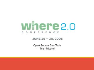 Open Source Geo Tools Tyler Mitchell
