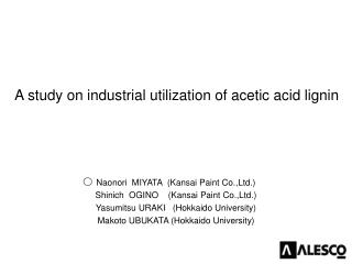 A study on industrial utilization of acetic acid lignin