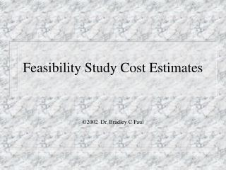 Feasibility Study Cost Estimates