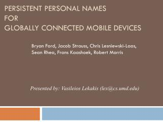 PERSISTENT PERSONAL NAMES  FOR GLOBALLY CONNECTED MOBILE DEVICES