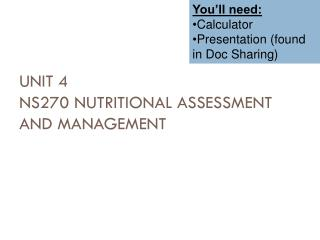 Unit 4 NS270 Nutritional Assessment and Management