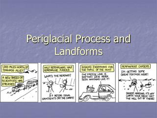 Periglacial Process and Landforms
