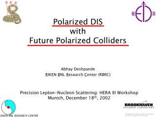 Polarized DIS with Future Polarized Colliders