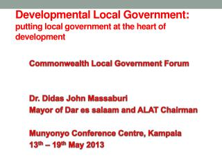 Developmental Local Government:  putting local government at the heart of development