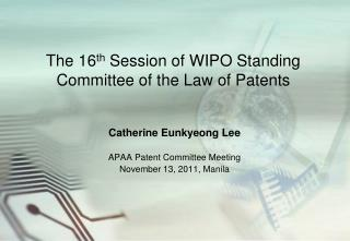 The 16 th  Session of WIPO Standing Committee of the Law of Patents