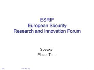 ESRIF European Security  Research and Innovation Forum