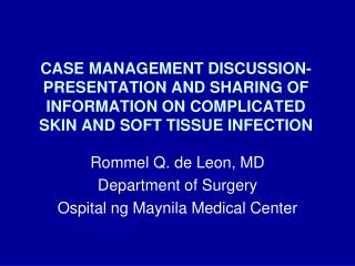 Rommel Q. de Leon, MD Department of Surgery Ospital ng Maynila Medical Center