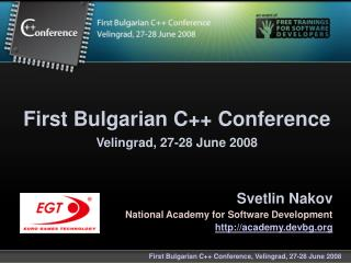 First Bulgarian C++ Conference Velingrad, 27-28 June 2008
