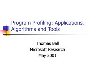 Program Profiling: Applications, Algorithms and Tools
