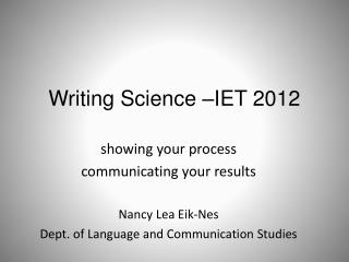 Writing Science –IET 2012