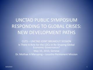 UNCTAD PUBLIC SYMPOSIUM RESPONDING TO GLOBAL CRISES: NEW DEVELOPMENT PATHS