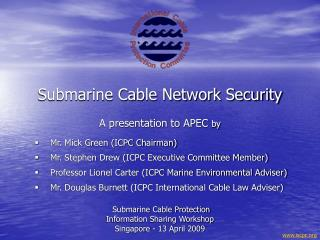 Submarine Cable Protection  Information Sharing Workshop Singapore - 13 April 2009