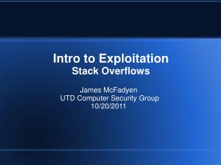 Intro to Exploitation  Stack Overflows