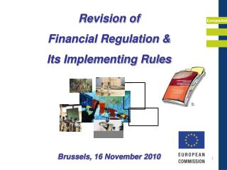 Revision of  Financial Regulation &  Its Implementing Rules Brussels, 16 November 2010