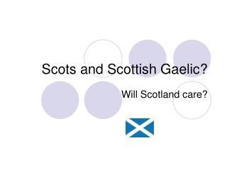 Scots and Scottish Gaelic ?