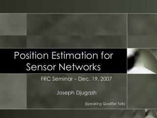 Position Estimation for Sensor Networks