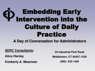 Embedding Early Intervention into the Culture of Daily Practice