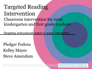 Targeted Reading Intervention  Classroom intervention for rural kindergarten and first grade teachers