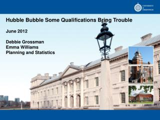 Hubble Bubble Some Qualifications Bring Trouble June 2012 Debbie Grossman Emma Williams