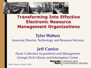 Transforming Into Effective Electronic Resource Management Organizations