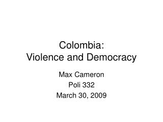 Colombia:  Violence and Democracy