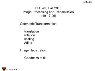 ELE 488 Fall 2006 Image Processing and Transmission  (10-17-06)