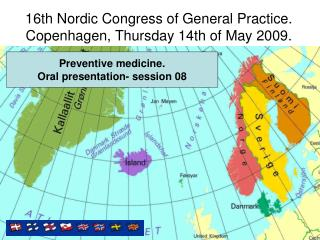 16th Nordic Congress of General Practice. Copenhagen, Thursday 14th of May 2009.