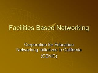 Facilities Based Networking