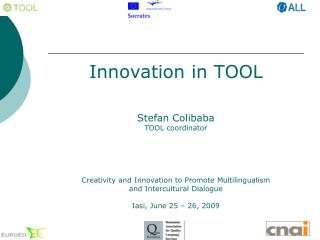 Innovation in TOOL Stefan Colibaba TOOL coordinator