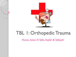 TBL 1: Orthopedic Trauma