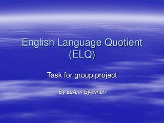 English Language Quotient (ELQ)