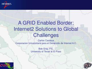 A GRID Enabled Border: Internet2 Solutions to Global Challenges