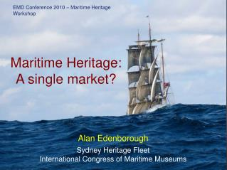EMD Conference 2010 – Maritime Heritage Workshop