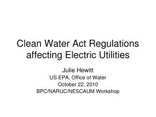 Clean Water Act Regulations affecting Electric Utilities