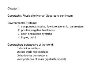 Chapter 1: Geography: Physical to Human Geography continuum Environmental Systems: