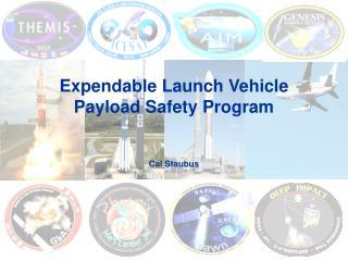 Expendable Launch Vehicle  Payload Safety Program Cal Staubus