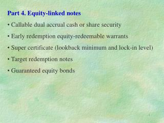 Part 4. Equity-linked notes Callable dual accrual cash or share security