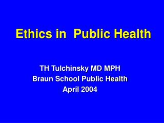 Ethics in  Public Health