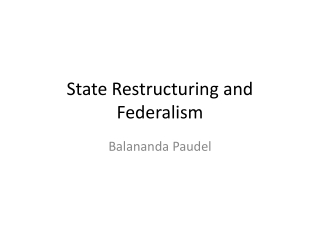 FEDERALISM IN NEPAL:  INCLUSIVE MODALITIES AND STRUCTURE