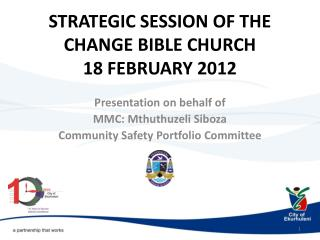 STRATEGIC SESSION OF THE CHANGE BIBLE CHURCH 18 FEBRUARY 2012
