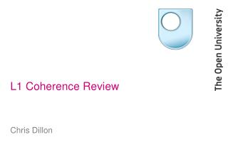 L1 Coherence Review