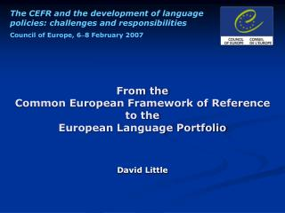 From the  Common European Framework of Reference  to the  European Language Portfolio
