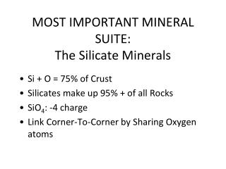 MOST IMPORTANT MINERAL SUITE:  The Silicate Minerals