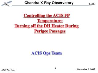 Controlling the ACIS FP Temperature:  Turning off the DH Heater During Perigee Passages