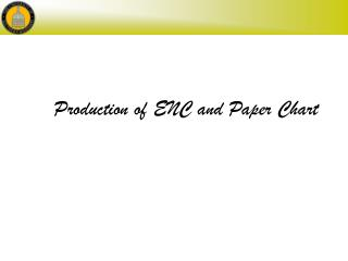 Production of ENC and Paper Chart