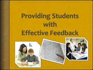 Providing Students with Effective Feedback