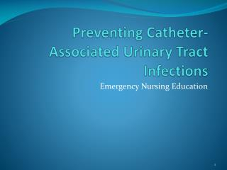 Preventing Catheter-Associated Urinary Tract Infections